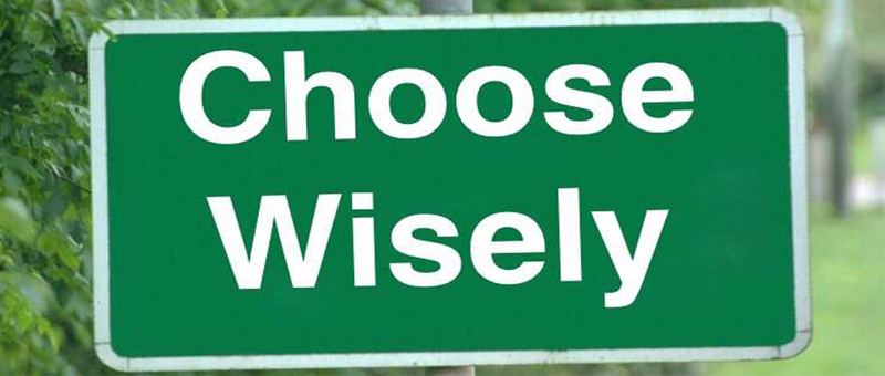 Life - Choose Wisely