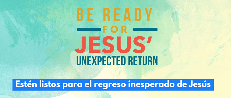 Be Ready for Jesus Unexpected Return (Esten listos) - Part 2